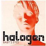 Halogen Baby's Eyes