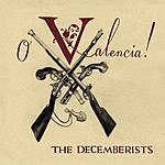 The Decemberists O Valencia! (Single)