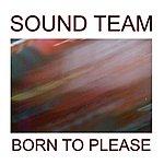 Sound Team Born To Please (3-Track Maxi-Single)