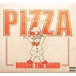 Horse The Band Pizza (Parental Advisory)