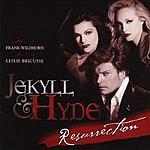 Frank Wildhorn Jekyll & Hyde - Resurrection: The Concert Recording