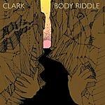 Clark Body Riddle