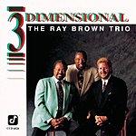 Ray Brown Three Dimensional
