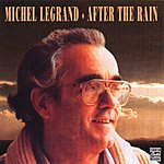 Michel Legrand After The Rain (Remastered)