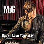 MiG Baby I Love Your Way (No Intro Version)