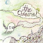 The Channel Tales From The Two Hill Heart/Sibylline Machine
