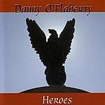 Danny O'Flaherty Heroes