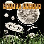 Robert Ashley Private Parts - The Record