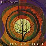 Phil Keaggy Roundabout
