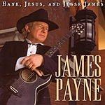 James Payne Hank, Jesus, And Jesse James
