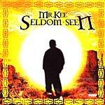 Mr. Kee Seldom Seen (Parental Advisory)