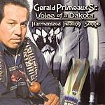 Gerald Primeaux, Sr. Voice Of A Dakota: Harmonized Healing Songs
