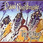 David Nighteagle Torn From The Heart: The Journey