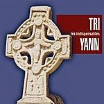Tri Yann Les Indispensables De Tri Yann