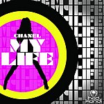 Chanel My Life (7-Track Maxi-Single)