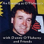 Danny O'Flaherty And Friends And Evening At O'Flaherty's