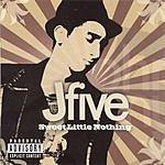 J-Five Sweet Little Nothing