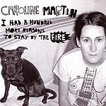 Caroline Martin I Had A Hundred More Reasons To Stay By The Fire