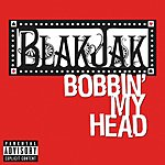 Blak Jak Bobbin My Head (Parental Advisory) (Single)