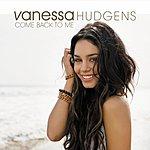 Vanessa Anne Hudgens Come Back To Me (Single Version)