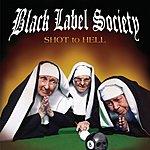 Black Label Society Shot To Hell