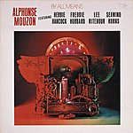 Alphonse Mouzon By All Means