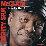 Mighty Sam McClain Keep On Movin'