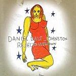 Daniel Johnston Rejected Unknown