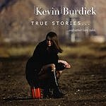 Kevin Burdick True Stories