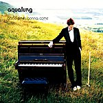 Aqualung Good Times Gonna Come (3-Track Maxi-Single)