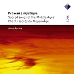 Anne Azema Provence Mystique: Sacred Songs Of The Middle Ages