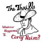 The Thrills Whatever Happened To Corey Haim? (3-Track Maxi-Single)