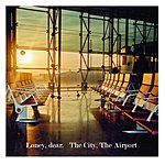 Loney, Dear The City, The Airport/Ignorant Boy, Beautiful Girl
