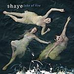 Shaye Lake Of Fire (Single)