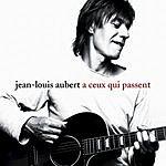 Jean-Louis Aubert A Ceux Qui Passent (Single)