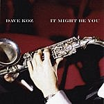 Dave Koz It Might Be You (Single)