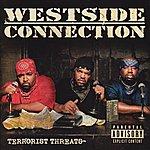 Westside Connection Terrorist Threats (Parental Advisory)