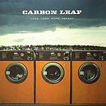 Carbon Leaf Love, Loss, Hope, Repeat