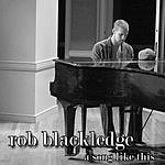 Rob Blackledge A Song Like This