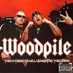 Woodpile The Streets Will Never Be The Same (Parental Advisory)