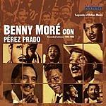 Beny Moré Legends Of Cuban Music: Benny More Con Pérez Prado