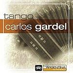 Carlos Gardel From Argentina To The World: Carlos Gardel