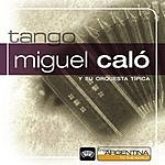 Miguel Calo From Argentina To The World: Miguel Calo