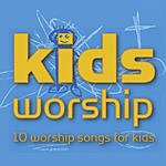 EMI CMG Presents Kids Worship: 10 Worship Songs For Kids