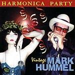Mark Hummel Harmonica Party: Vintage Mark Hummel