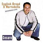 Cesare English Bread & Mortadella (Live)
