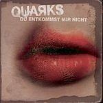 Quarks Du Entkommst Mir Nicht (4-Track Single)