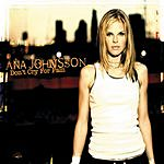 Ana Johnsson Don't Cry For Pain/What Is A Girl To Do
