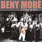 Beny Moré King Of Son