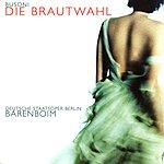 Daniel Barenboim Die Brautwahl, KiV.258 (Opera In Four Acts)